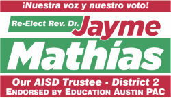 Re-Elect Rev. Dr. Jayme Mathias Our AISD District 2 Trustee